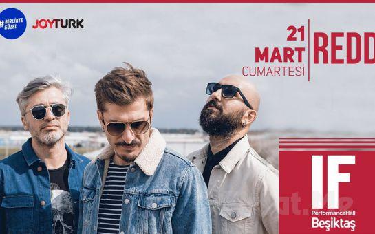 IF Performance Hall Beşiktaş'ta 21 Mart'ta Redd Konser Bileti