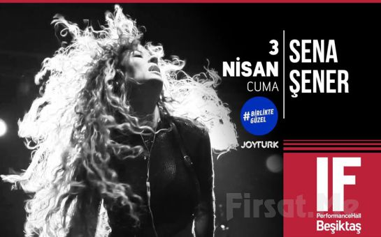 IF Performance Hall Beşiktaş'ta 3 Nisan'da 'Sena Şener' Konser Bileti