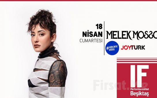 IF Performance Beşiktaş'ta 18 Nisan'da Melek Mosso Konser Bileti