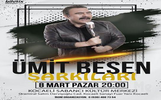 Kocaeli Sabancı Kültür Merkezi'nde 8 Mart'ta Sevilen Şarkılarıyla 'Ümit Besen' Konser Bileti