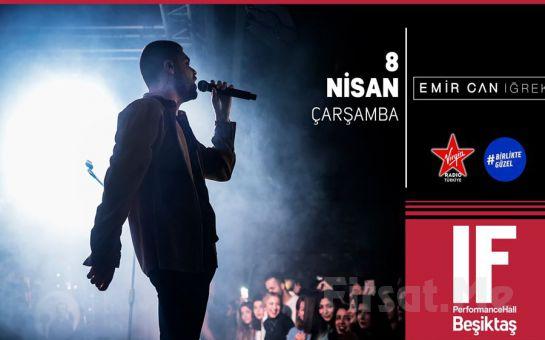 IF Performance Beşiktaş'ta 8 Nisan'da Emir Can İğrek Konser Bileti