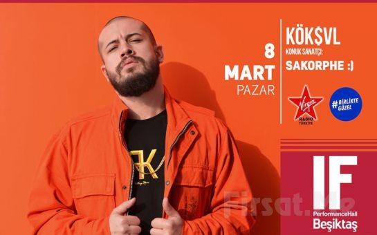 IF Performance Beşiktaş'ta 8 Mart'ta 'KÖK$VL' Konser Bileti