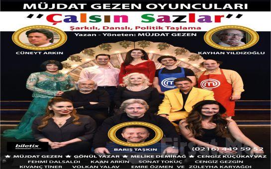 Müjdat Gezen Tiyatrosu Oyuncularından Şarkılı Danslı Politik Taşlama 'Çalsın Sazlar' Tiyatro Oyunu Bileti