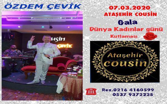 Ataşehir Cousin Restaurant'ta 7 Mart'ta Özdem Çevik Sahnesi ile Dünya Kadınlar Günü Galası