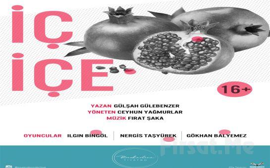 Kadın Olmanın Zorluklarını Mizahi Bir Dille Anlatan 'İç İçe' Tiyatro Oyunu Bileti