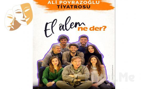 Ali Poyrazoğlu ile Kuzguncuklu Bir Ailenin Neşe Dolu Yaşamı 'Elalem Ne Der?' Tiyatro Oyunu Bileti