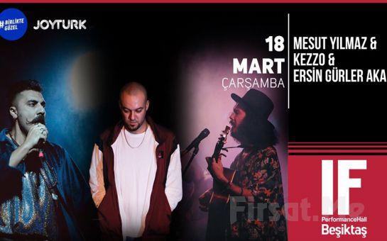 IF Performance Beşiktaş'ta 18 Mart'ta 'Mesut Yılmaz & Kezzo & Ersin Gürler Akan' Konser Bileti