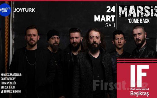 IF Performance Hall Beşiktaş'ta 24 Mart'ta 'Marsis' Konser Bileti