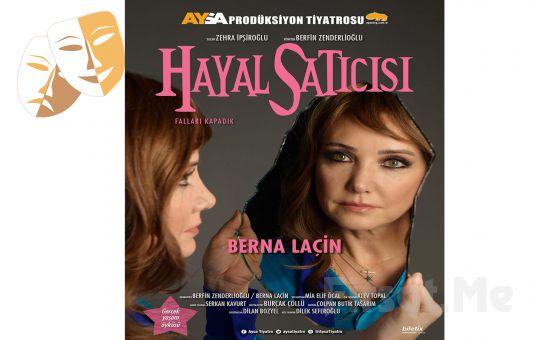 Berna Laçin'in Sahnelediği Bir Gerçek Yaşam Hikayesi 'Hayal Satıcısı' Tiyatro Oyunu Bileti
