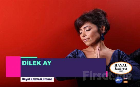 Hayal Kahvesi Emaar Square'da 15 Nisan'da 'Dilek Ay' Konser Bileti