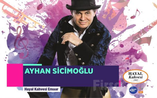 Hayal Kahvesi Emaar Square'da 18 Nisan'da 'Ayhan Sicimoğlu' Konser Bileti