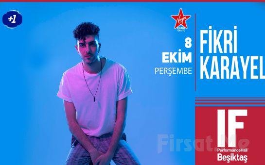 IF Performance Hall Beşiktaş'ta 8 Ekim'de 'Fikri Karayel' Konser Bileti