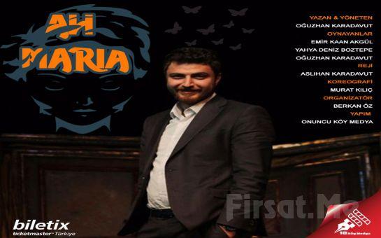 Yer Yer Güldüren Yer Yer Dramatikleşen Harika Bir Hikaye 'Ah Maria' Tiyatro Oyunu Bileti