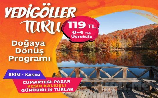 Seyrü Sefa Turizm ile Her Hafta sonu Günübirlik Yedigöller Turu
