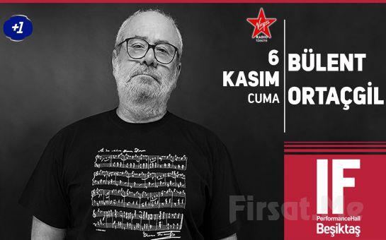 IF Performance Hall Beşiktaş'ta 6 Kasım'da 'Bülent Ortaçgil' Konser Bileti