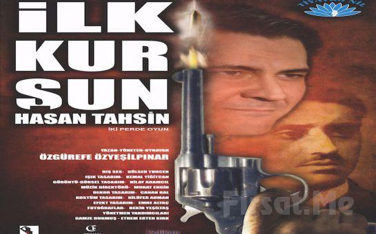 Kurtuluş Savaşı Kahramanının Hikayesi 'İlk Kurşun Hasan Tahsin' Tiyatro Oyunu Bileti