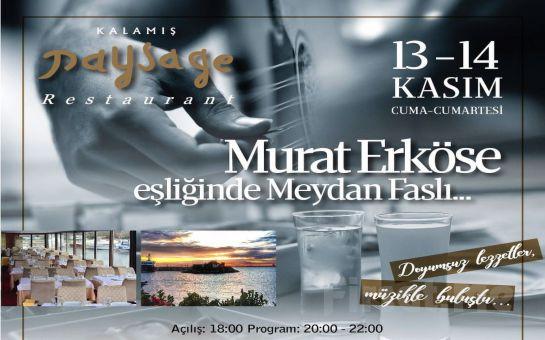 Kalamış Paysage Restaurant'ta 'Murat Erköse' Eşliğinde Fasıllı Akşam Yemeği Seçenekleri