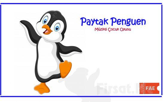 Çocuklarınızın Keyifle İzleyeceği 'Paytak Penguen' Müzikli Çocuk Oyunu Online Tiyatro Biletleri