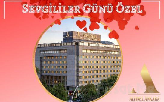 5 Yıldızlı Altınel Hotel Ankara'da Sevgililer Gününe Özel Konaklama Paketleri