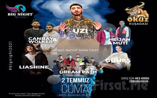 Kuşadası Öküz Beach Club'ta 2 Temmuz'da 'Big Night Mini Fest' Konser Bileti