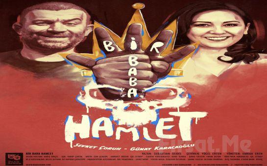 Şevket Çoruh ve Günay Karacaoğlu'nun Usta Oyunculuklarıyla 'Bir Baba Hamlet' Tiyatro Oyunu Bileti