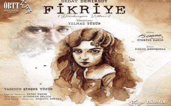 Yasemin Şimşek Tüzün'ün Etkileyici Oyunculuğu İle 'Fikriye' Tiyatro Oyunu Bileti