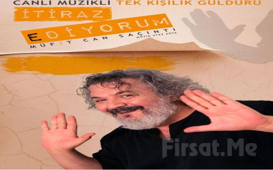 Müfit Can Saçıntı ile Canlı Müzikli Güldürü 'İtiraz Ediyorum' Tiyatro Bileti