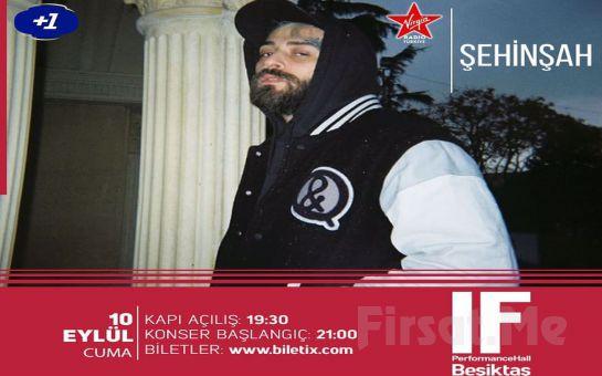 IF Performance Beşiktaş'ta 10 Eylül'de 'Şehinşah' Konser Bileti
