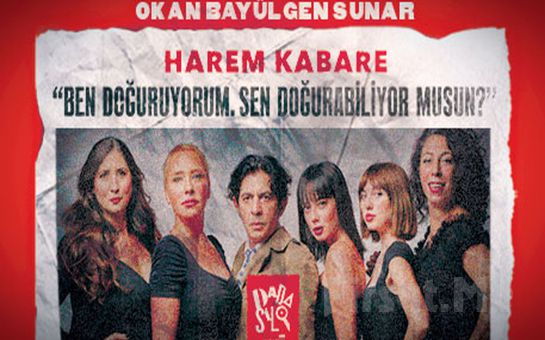 Okan Bayülgen'in Yazıp Yönettiği Muhteşem Kadrosuyla 'Harem Kabare' Tiyatro Bileti
