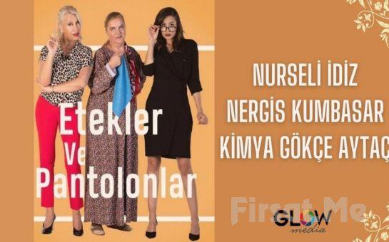 Nurseli İdiz ve Nergis Kumbasar'ın Usta Oyucunluklarıyla 'Etekler ve Pantolonlar' Tiyatro Oyunu Bileti