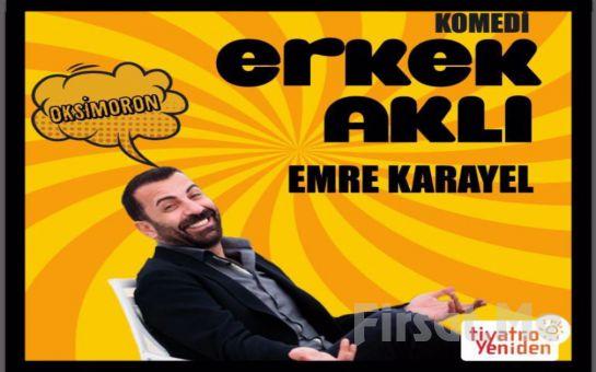 Emre Karayel'in Usta Oyunculuğu İle 'Erkek Aklı Oksimoron ' Tiyatro Oyunu Bileti