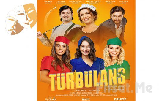 Macera ve Kahkahanın Buluştuğu Keyifli Bir Hikaye 'Türbülans' Tiyatro Oyunu Bileti