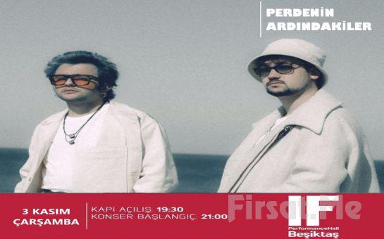 IF Performance Beşiktaş'ta 3 Kasım'da 'Perdenin Ardındakiler' Konser Bileti