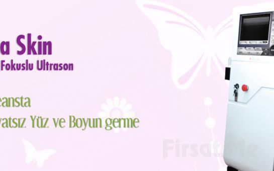 B'aestetics Klinik Ataşehir'de UltraSkin Focuslu Ultrason + Somon DNA Sayesinde Hayal Ettiğiniz Genç Görünüm Fırsatı!