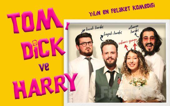 Kahkaha Tufanı 'Tom, Dick ve Harry' Tiyatro Oyunu Bileti