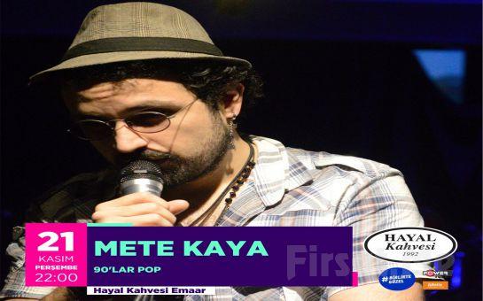 Hayal Kahvesi Emaar Square'da Mete Kaya ile 80'ler ve 90'lar Konser Bileti