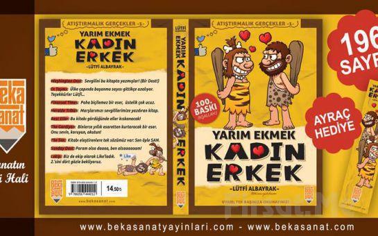 Beka Sanat'tan Gülmeye Doyamayacağınız Harika Bir Eser Yarım Ekmek Kadın Erkek Adlı Mizahi Kitap Fırsatı