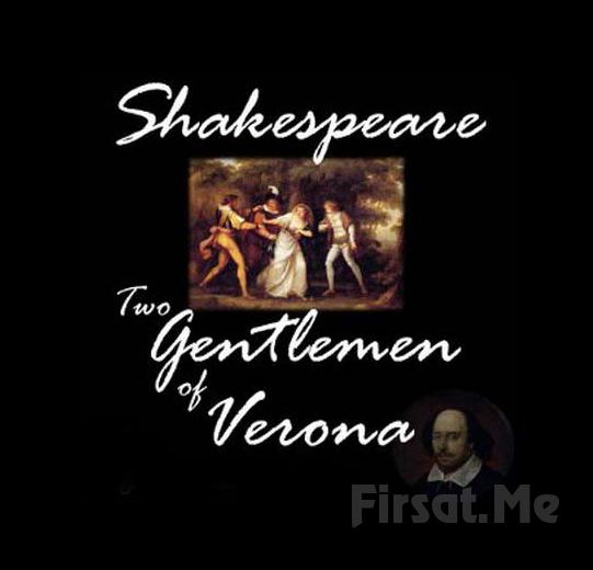 """Duru Tiyatro'da William Shakespeare'den """"Veronalı İki Centilmen"""" Oyununa Biletler!"""