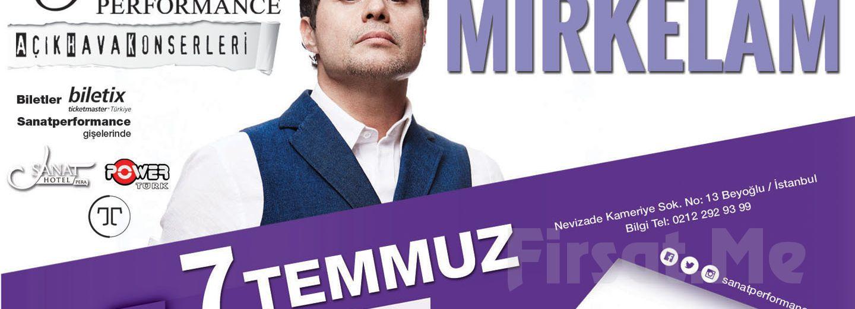 Beyoğlu Sanat Performance'ta 7 Temmuz'da MİRKELAM Açık Hava Konseri Giriş Bileti!