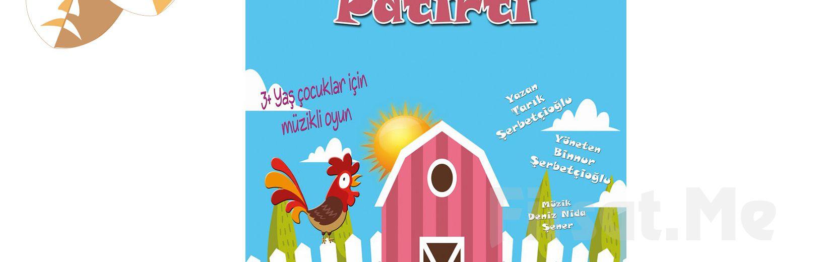 İstanbul Kumpanyası Ayrıcalığı İle Çiftlikte Patırtı Adlı Müzikli Çocuk Oyunu