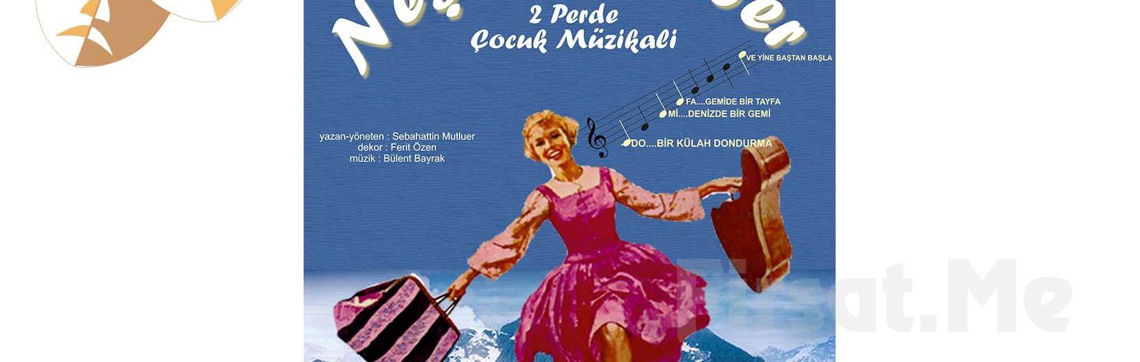 Çocuklarınız İçin NEŞELİ GÜNLER Müzikal Tiyatro Oyun Bileti