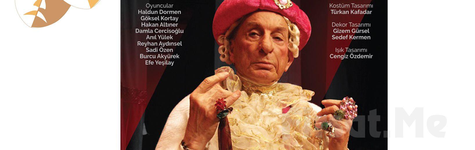 Haldun Dormen Performansı ile 'Kibarlık Budalası' Tiyatro Oyunu Bileti
