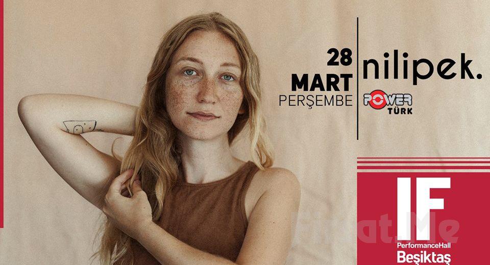 IF Performance Beşiktaş'ta 28 Mart'ta 'Nilipek' Konser Bileti