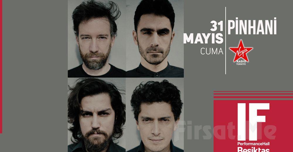 IF Performance Hall Beşiktaş'ta 31 Mayıs'ta Pinhani Konser Bileti