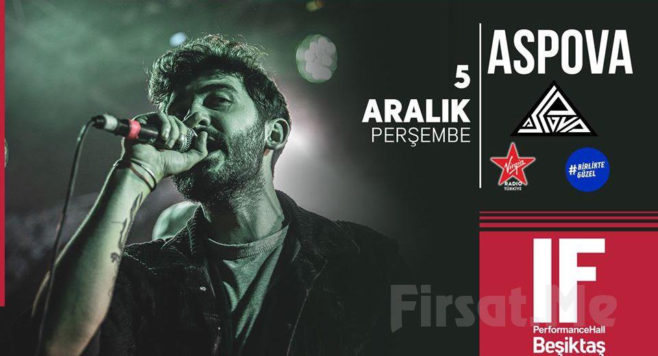 IF Performance Hall Beşiktaş'ta 5 Aralık'ta 'Aspova' Konser Bileti