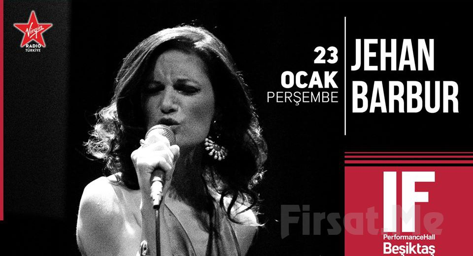 IF Performance Hall Beşiktaş'ta 23 Ocak'ta Jehan Barbur Konser Bileti