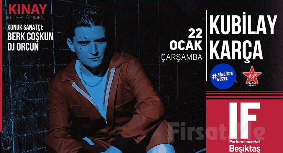 IF Performance Beşiktaş'ta 22 Ocak 'ta 'Kubilay Karça' Konser Bileti
