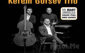 Grand Pera İstanbul'da 11 Mart'ta ''Kerem Görsev Trio'' Muhteşem Jazz Konser Biletleri!