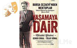 """Genco Erkal'dan Nazım Hikmet'i Anlatan """"Yaşamaya Dair"""" Müzikli Tiyatro Oyunu Giriş Bileti!"""