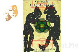 1001 Sanat'tan KARAGÖZ FUTBOL HAKEMİ Gölge Oyun Biletleri!